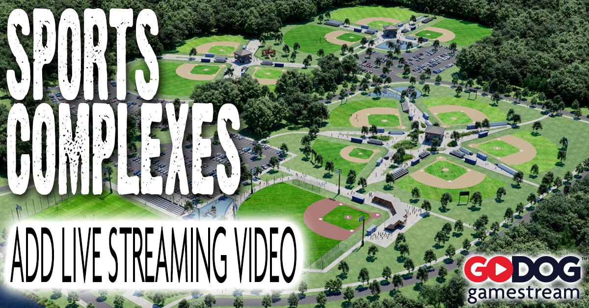 Live Streaming Video for Youth Sports Complexes and Tournaments